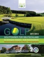 GOLF 2011/2012 Golfführer für Deutschland