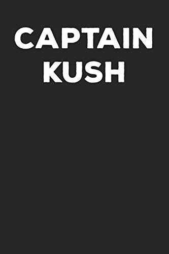 Captain Kush: Lined Journal: The Thoughtful Gift Card Alternative