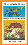 Pilze und Wildfrüchte selbst gesammelt und zubereitet DDR-Buch