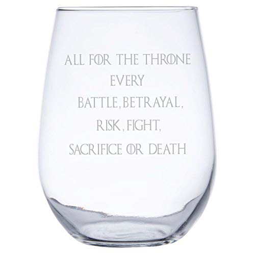 All for the Throne Every Battle, Betrayal, Risk, Fight, Sacrifice or Death by InkPonyArt Copa de vino con grabado láser inspirado en Juego de Tronos, 17 onzas, gran regalo para todos los fans de GOT