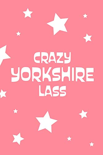 Crazy Yorkshire Lass: Girly Pink Star Design 6x9 Lined Notebook, 120 pages