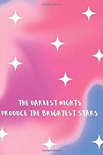 the darkest night produce the brightest star: Constellation: Colourful Notebook with Stars, For Drawing or Writing (Cartoo...