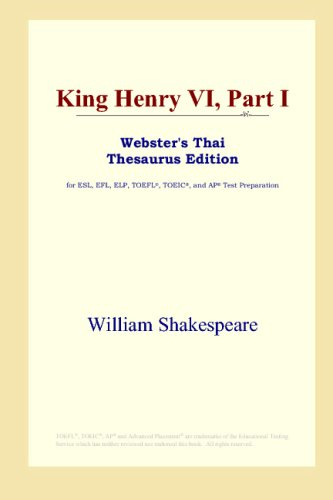 Download King Henry VI, Part I (Webster's Thai Thesaurus Edition) B00125HRK8