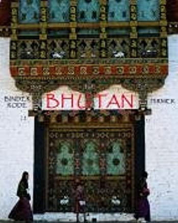 Bhutan: Königreich Des Donnerdrachen