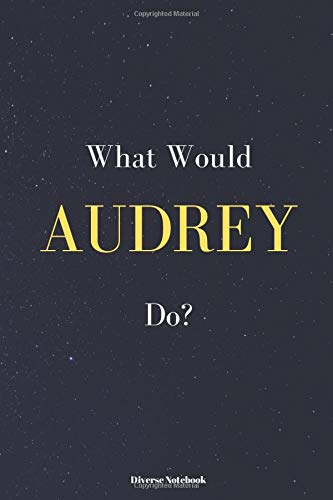 What Would Audrey Do?: Audrey Curious Lined Notebook (110 Pages, 6 x 9)