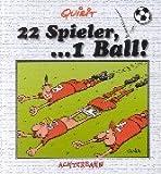 22 Spieler, . . . 1 Ball - Quirit