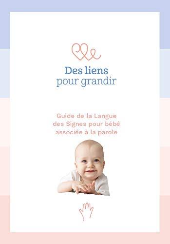 Signer avec bébé: Guide de la Langue des signes pour bébé associée à la parole