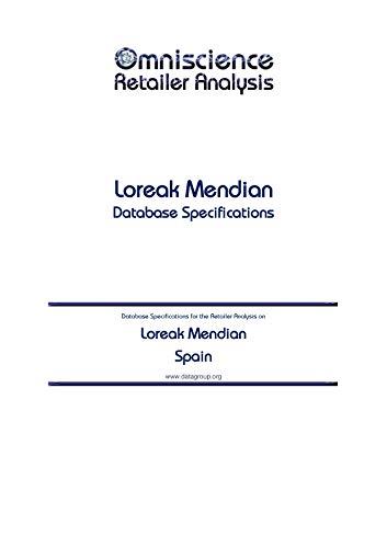 Loreak Mendian - Spain: Retailer Analysis Database Specifications (Omniscience Retailer Analysis - Spain Book 59901) (English Edition)