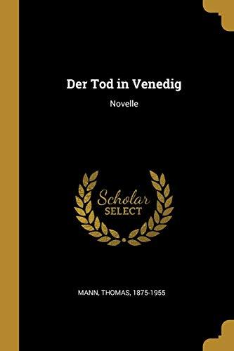 Der Tod in Venedig: Novelle