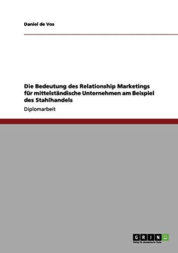 Die Bedeutung des Relationship Marketings für mittelständische Unternehmen am Beispiel des Stahlhandels