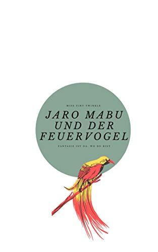 Jaro Mabu und der Feuervogel (German Edition)