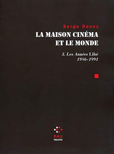 La Maison cinéma et le monde (Tome 3-Les années «Libé» (1986-1991)) PDF Books