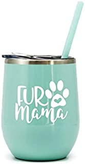 Fur Mama Mint Wine Tumbler Perfect Addition for Animal Lovers at Home in the Office or On The Go