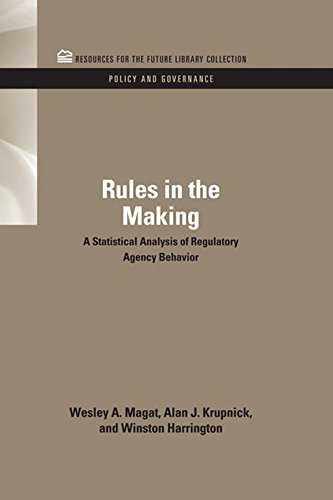 Rules in the Making: A Statistical Analysis of Regulatory Agency Behavior (RFF Policy and Governance Set Book 8) (English Edition)