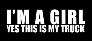 VINYL GRAPHICS I'm A Girl YES This is My Truck Sticker