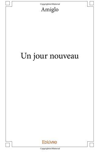 Un jour nouveau (French Edition)