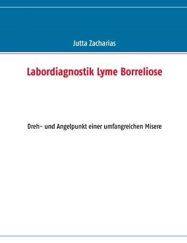 Labordiagnostik Lyme Borreliose: Dreh- und Angelpunkt einer umfangreichen Misere