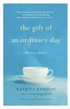 The Gift of an Ordinary Day Publisher: Grand Central Publishing; Reprint edition