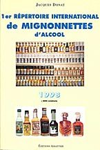 1er répertoire international de mignonnettes d'alcool - 1998 : buticulamicrophiliste de Jacques Donat