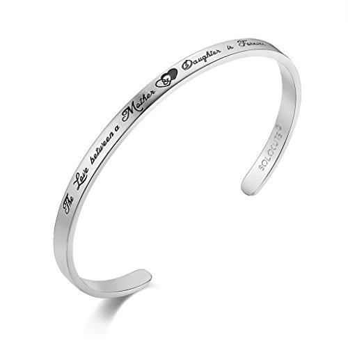 Solocute Cuff Bangle Bracelet Engraved The Love Between Mother & Daughter is Forever Inspirational Jewelry, for Christmas Day, Thanksgiving Day and Birthday