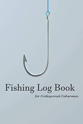 Fishing log book for professional: Fishing journal, Help you record Fishing Trip Experiences ,Easy to fill in format with content (Location, GPS, Date, Water temp, Humidity, Weather & etc).
