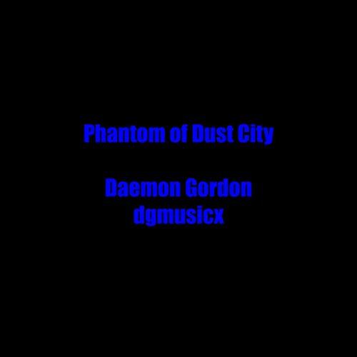 Phantom of Dust City