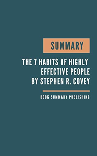 SUMMARY: The 7 Habits of Highly...