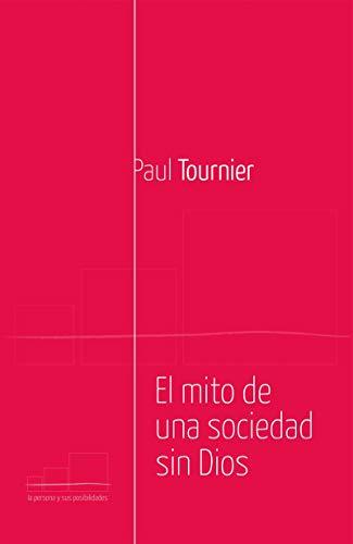 El mito de una sociedad sin Dios (Spanish Edition)