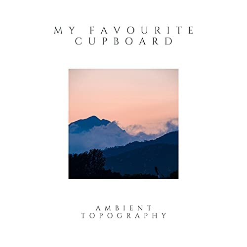 My Favourite Cupboard