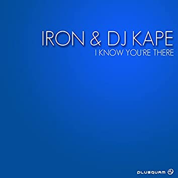 I Know You're There (Original Mix)