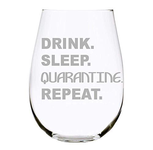 DRINK. SLEEP. QUARANTINE. REPEAT 17 oz stemless wine glass - Quarantine Survival