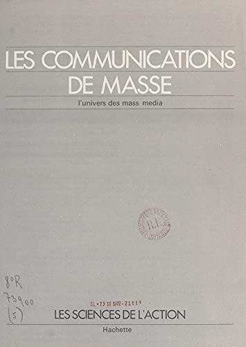 Les communications de masse: L'univers des mass media (French Edition)