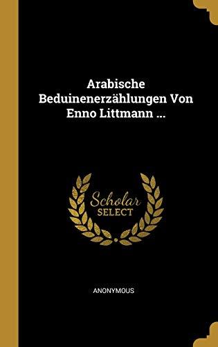 Arabische Beduinenerzählungen Von Enno Littmann ...
