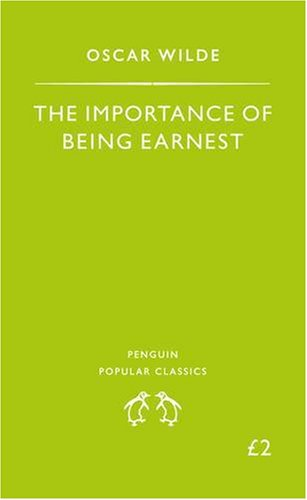 The Importance of Being Earnest (Penguin Popular Classics)