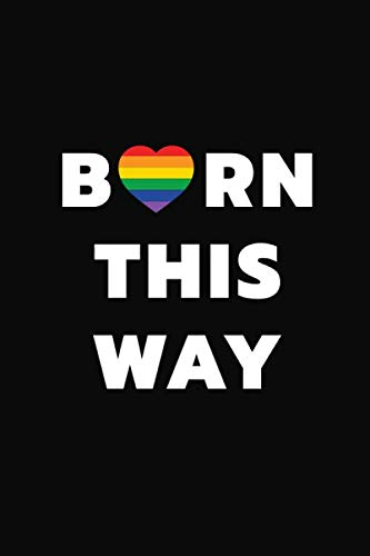 Born This Way: Pride Lined Notebook / Journals / Gift, 6 x 9 inch,  Personal Size for LGBT / Women / Men