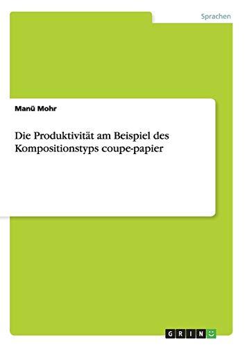 Die Produktivität am Beispiel des Kompositionstyps coupe-papier