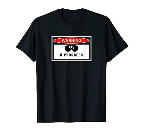 Advertencia FPV En Progreso - Drone Pilot Camiseta