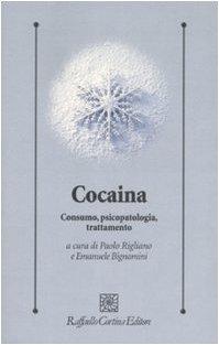 Cocaina. Consumo, psicopatologia, trattamento