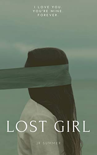 Lost Girl: A gripping psychological thriller set in London and Tokyo, where love is everything. Even if it's a dangerous affair.. (English Edition)