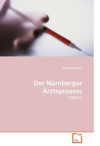 Der Nürnberger Ärzteprozess: 1946/47