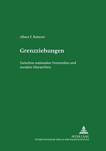 Grenzziehungen: Zwischen nationalen Vorurteilen und sozialen Hierarchien (Minderheiten und Minderheitenpolitik in Europa, Band 6)