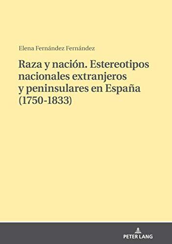 Raza y nación. Estereotipos nacionales extranjeros y peninsulares en España (1750-1833) eBook: Fernández Fernández, Elena: Amazon.es: Tienda Kindle