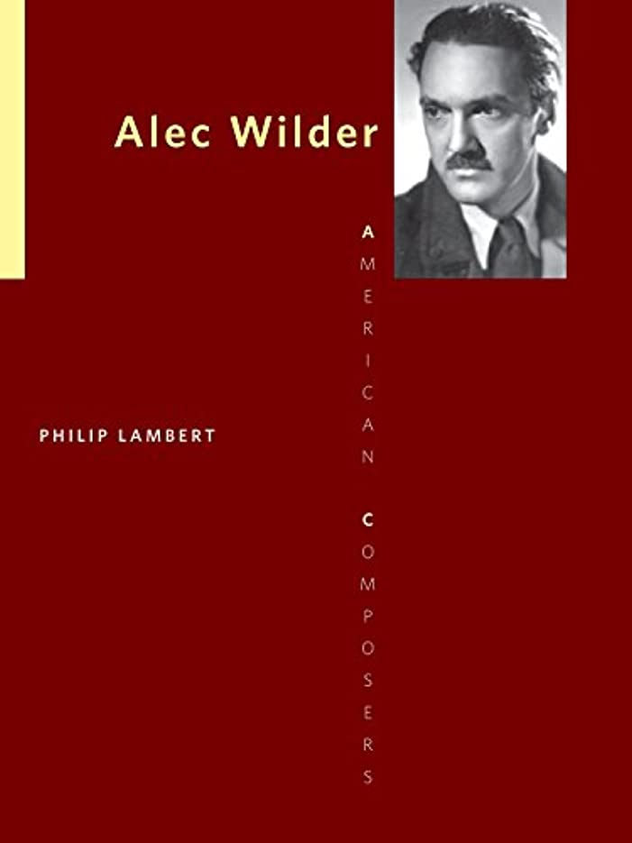 海洋タール先住民Alec Wilder (American Composers) (English Edition)