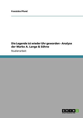 Die Legende ist wieder Uhr geworden - Analyse der Marke A. Lange & Söhne