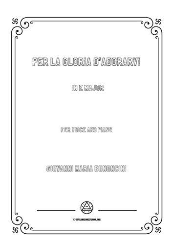 Bononcini,G.M.-Per la gloria d'adorarvi in E Major,for voice and piano (Italian Edition)