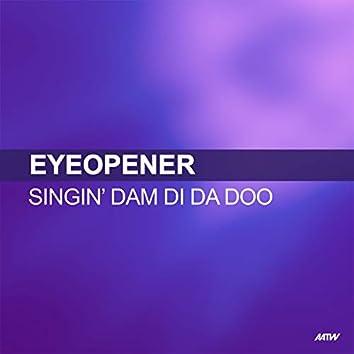 Singin' Dam Di Da Doo