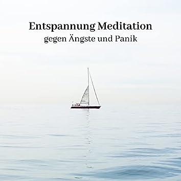 Entspannung Meditation gegen Ängste und Panik