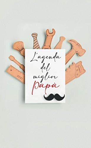 L'agenda del miglior Papà 2021: Agenda settimanale personalizzata 2021   Piccolo formato tascabile (10x16,5 cm)   Per annotare tutti gli appuntamenti ...   Regalo per papà, fidanzato, collega.