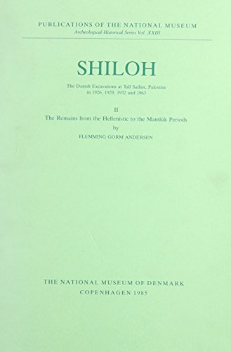 Shiloh: The Danish Excavations at Tall Sailun, Palestine in 1926, 1929, 1932 and 1963 the Remains from the Hellenistic to the Mamluk Periods