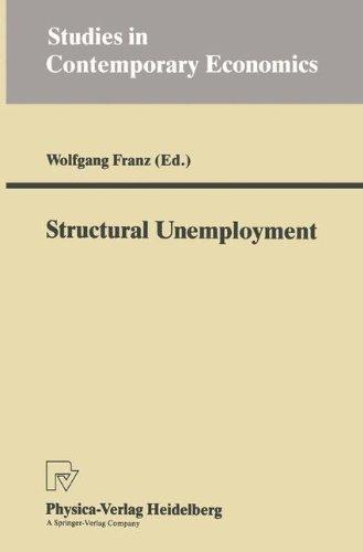 Structural Unemployment (Studies in Contemporary Economics)